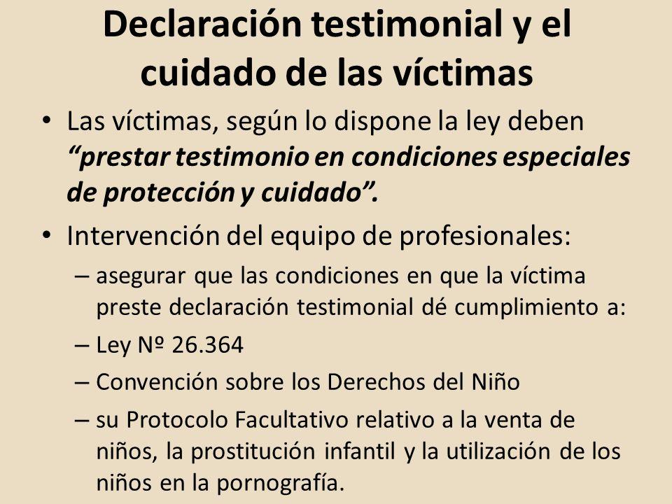 Declaración testimonial y el cuidado de las víctimas