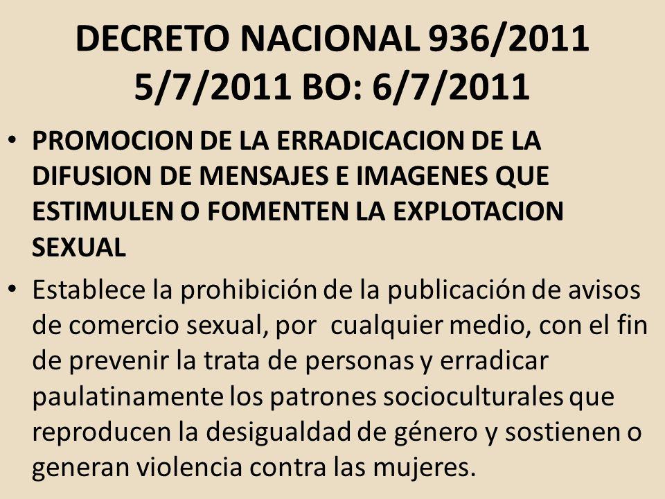 DECRETO NACIONAL 936/2011 5/7/2011 BO: 6/7/2011