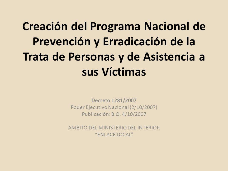 Creación del Programa Nacional de Prevención y Erradicación de la Trata de Personas y de Asistencia a sus Víctimas