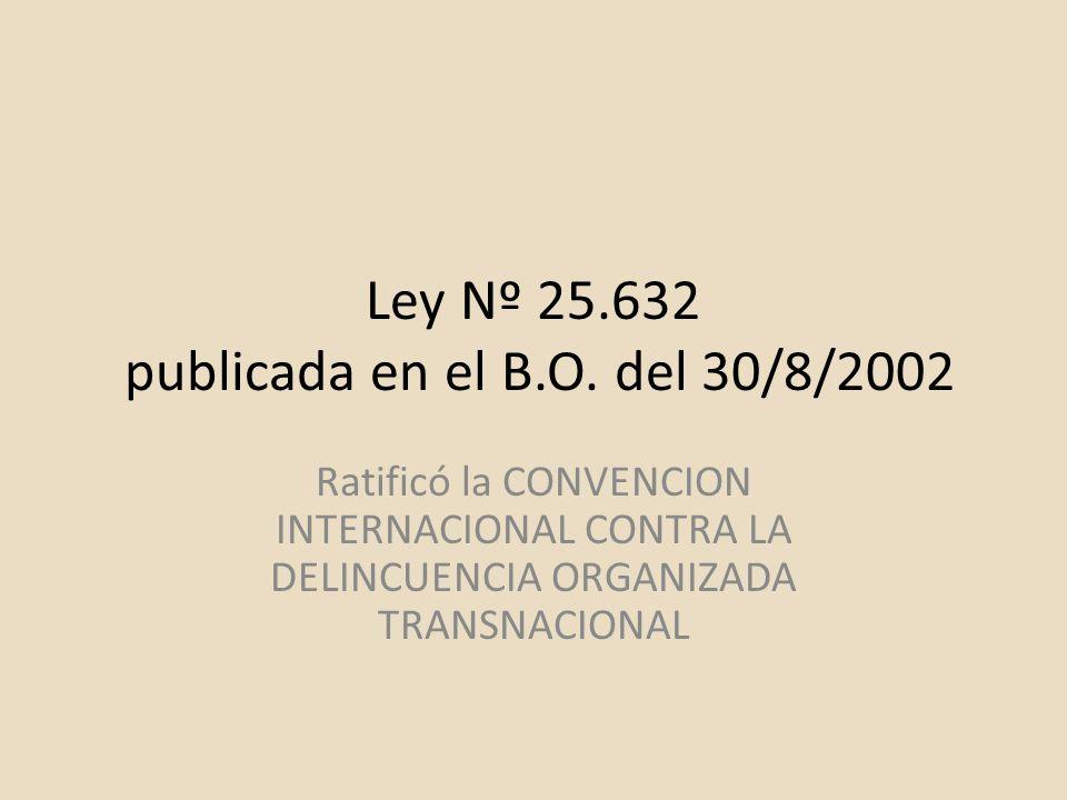Ley Nº 25.632 publicada en el B.O. del 30/8/2002