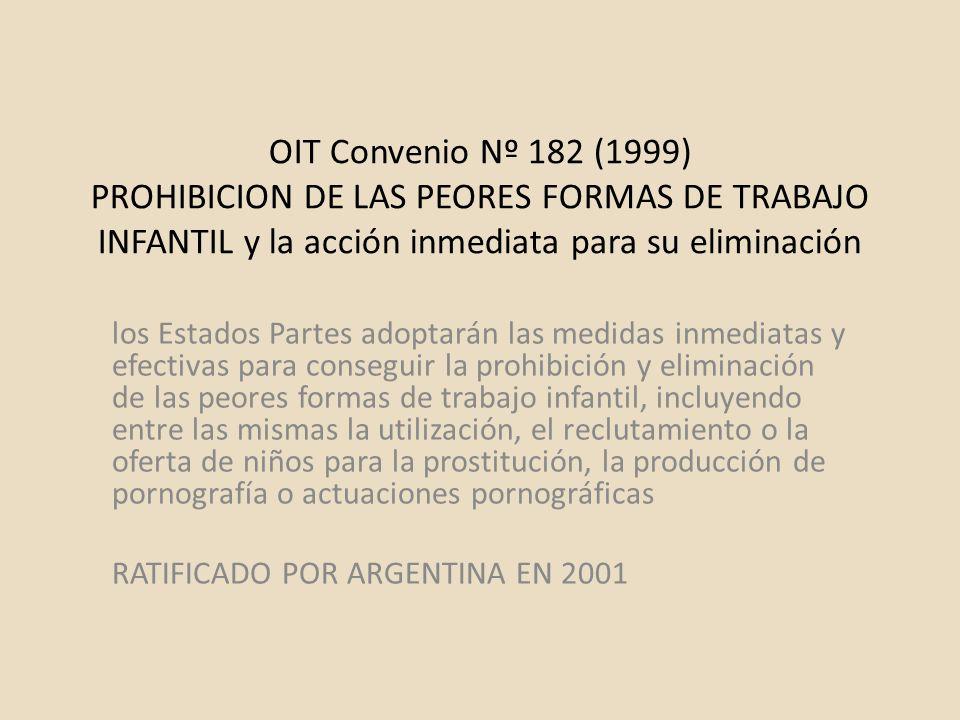 OIT Convenio Nº 182 (1999) PROHIBICION DE LAS PEORES FORMAS DE TRABAJO INFANTIL y la acción inmediata para su eliminación