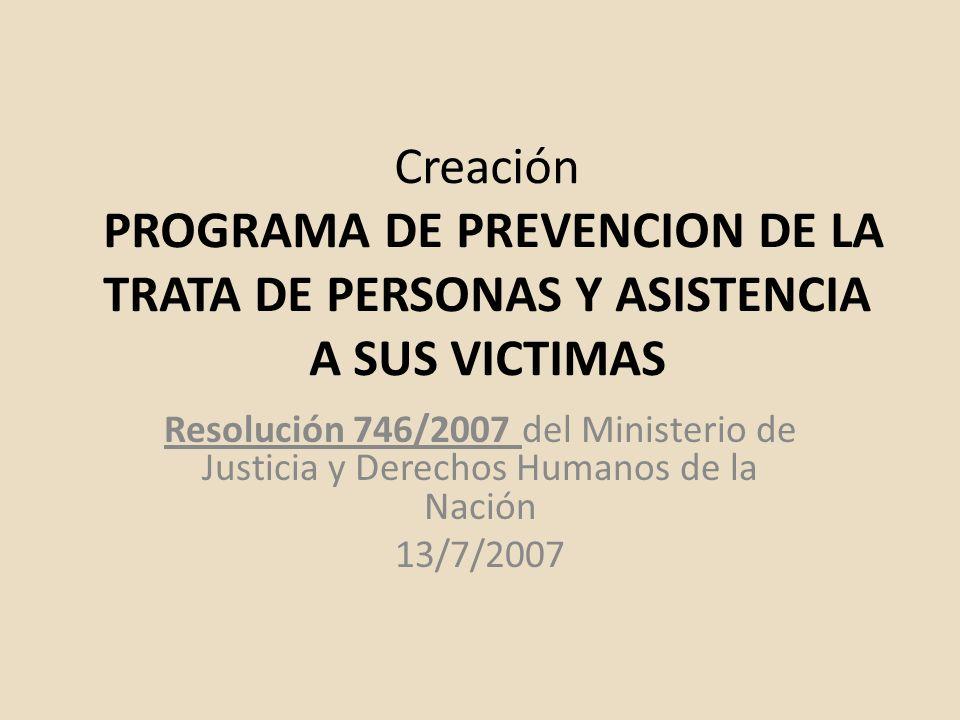 Creación PROGRAMA DE PREVENCION DE LA TRATA DE PERSONAS Y ASISTENCIA A SUS VICTIMAS