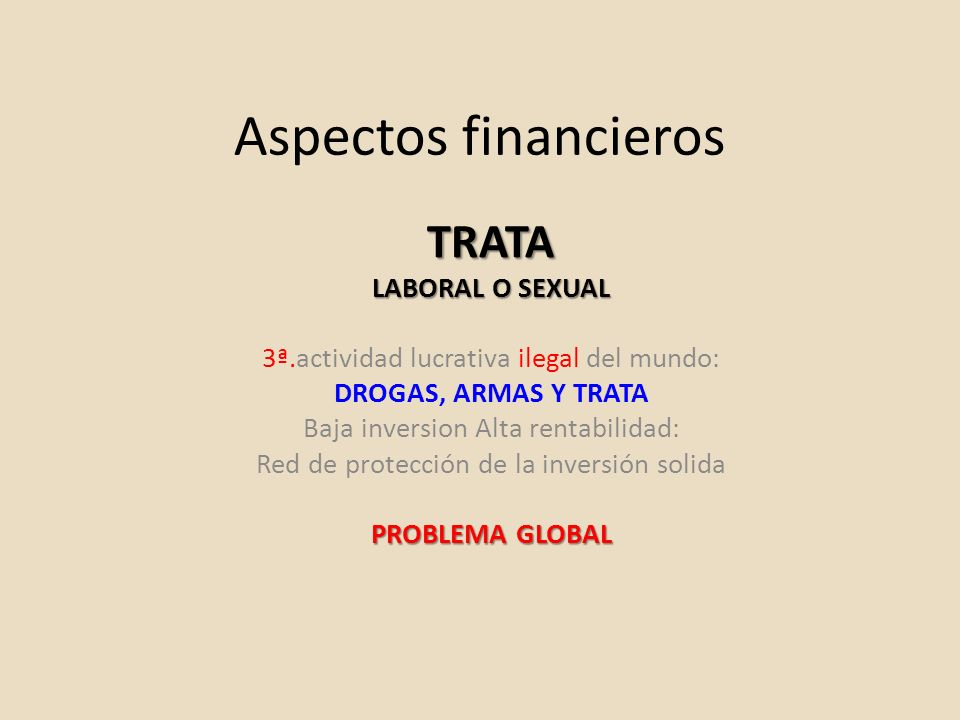 Aspectos financieros TRATA LABORAL O SEXUAL