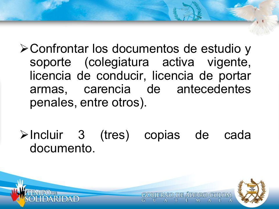 Confrontar los documentos de estudio y soporte (colegiatura activa vigente, licencia de conducir, licencia de portar armas, carencia de antecedentes penales, entre otros).