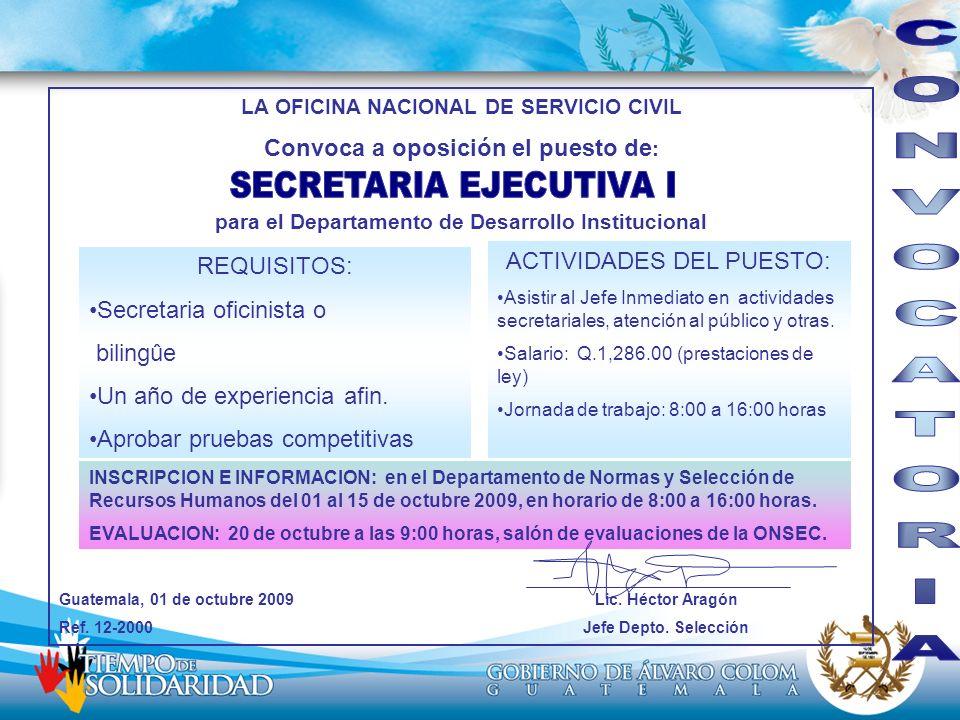 CONVOCATORIA Convoca a oposición el puesto de: SECRETARIA EJECUTIVA I