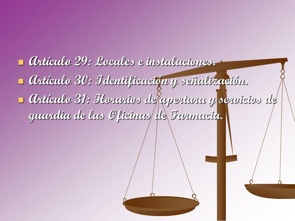 Artículo 29: Locales e instalaciones.