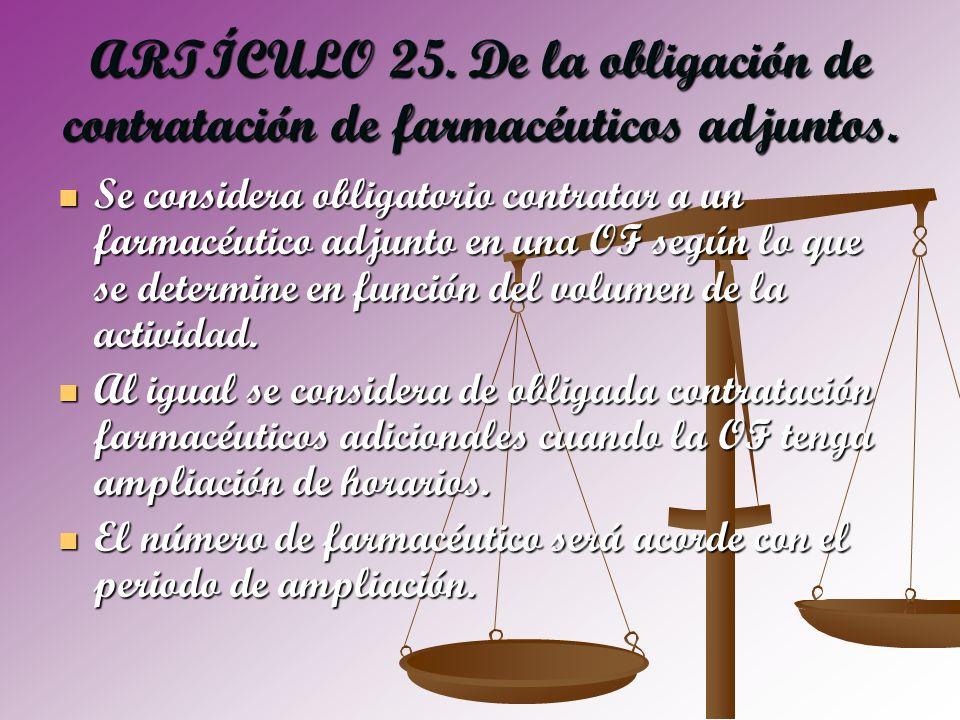 ARTÍCULO 25. De la obligación de contratación de farmacéuticos adjuntos.