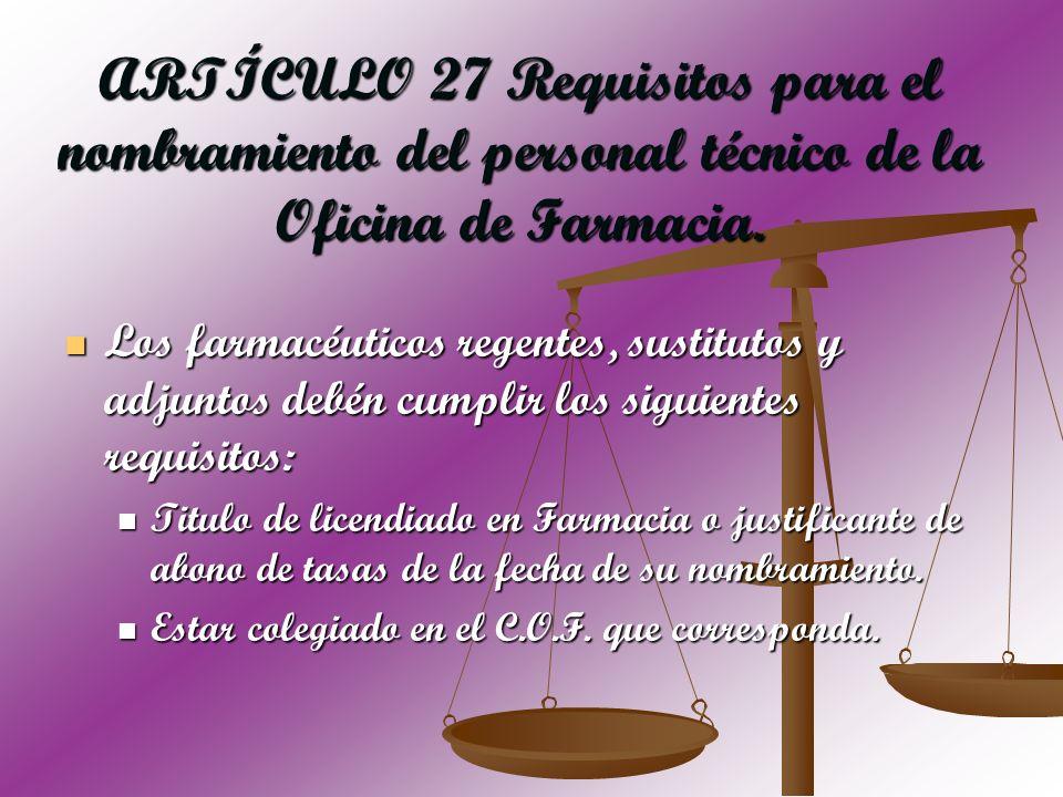 ARTÍCULO 27 Requisitos para el nombramiento del personal técnico de la Oficina de Farmacia.
