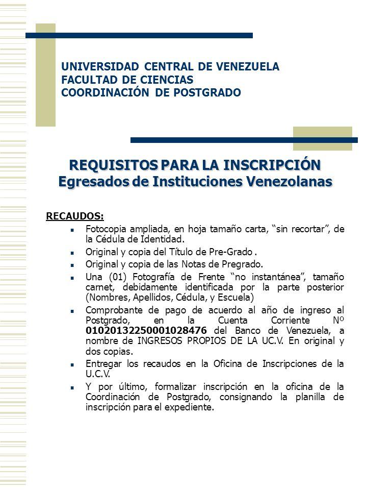 REQUISITOS PARA LA INSCRIPCIÓN Egresados de Instituciones Venezolanas