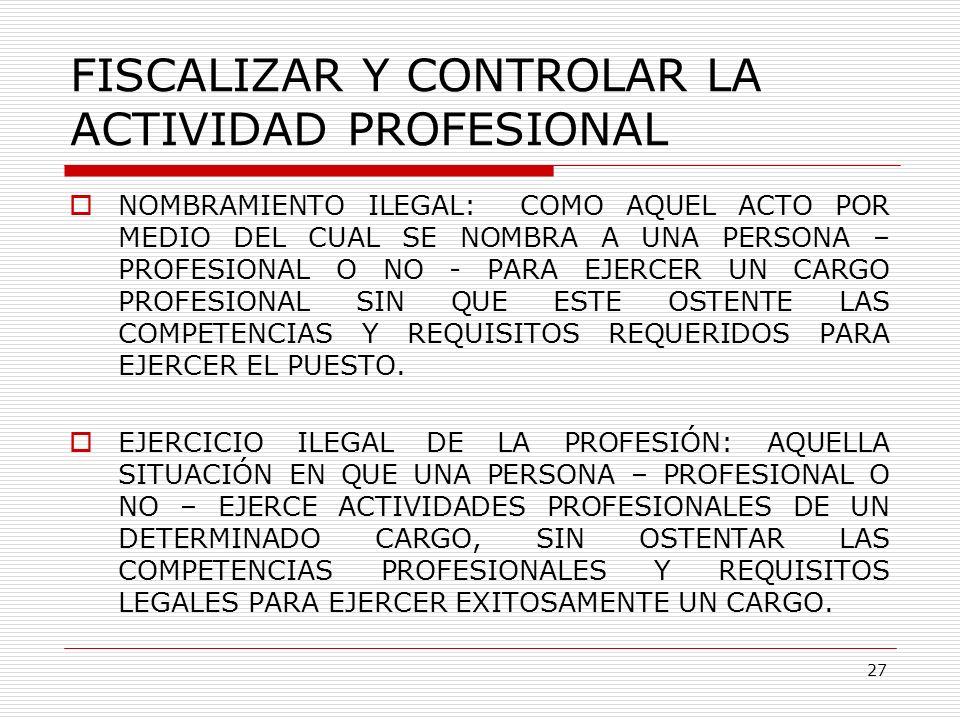 FISCALIZAR Y CONTROLAR LA ACTIVIDAD PROFESIONAL