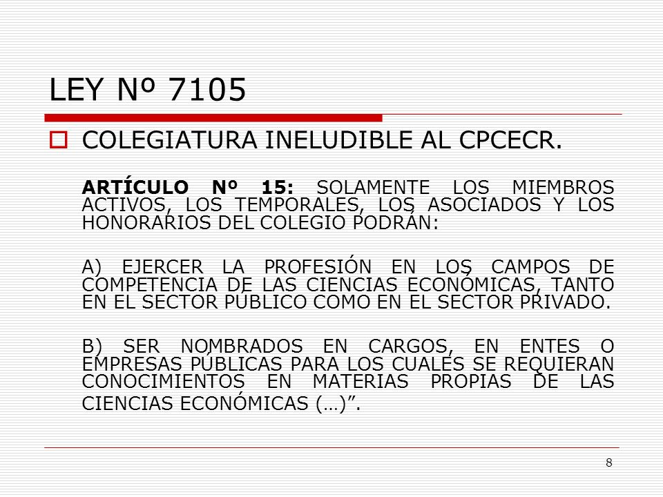 LEY Nº 7105 COLEGIATURA INELUDIBLE AL CPCECR.