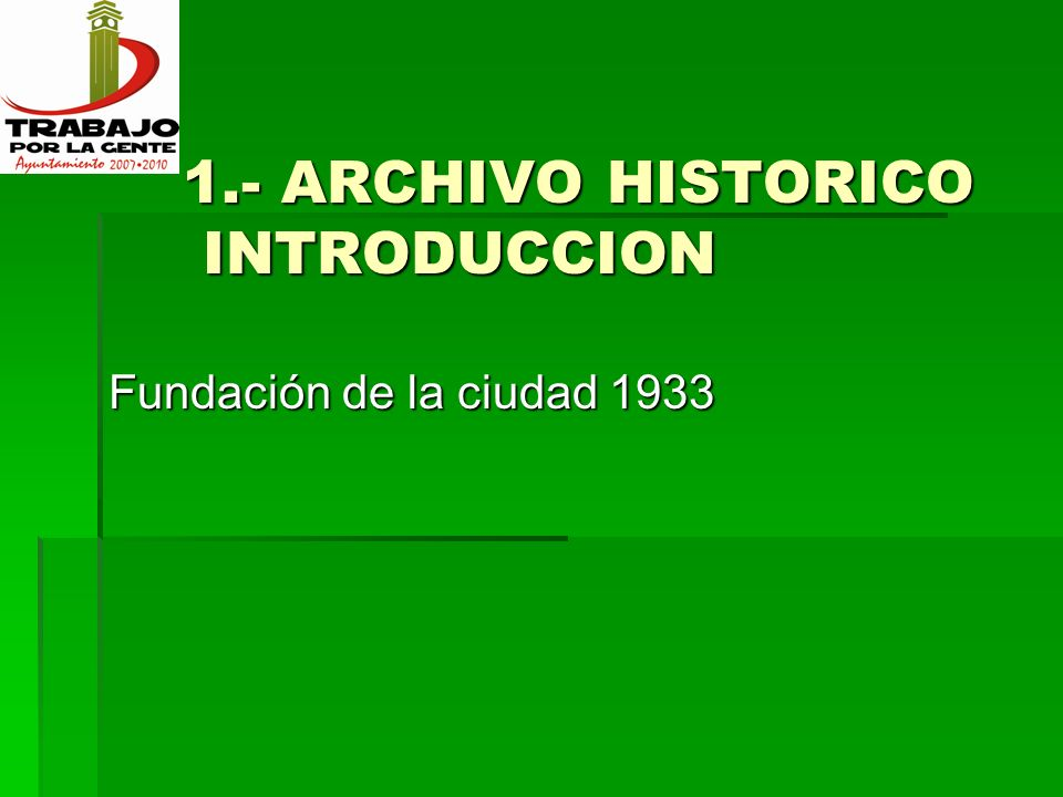 1.- ARCHIVO HISTORICO INTRODUCCION