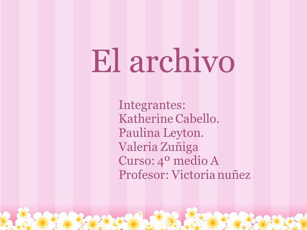El archivo Integrantes: Katherine Cabello. Paulina Leyton.