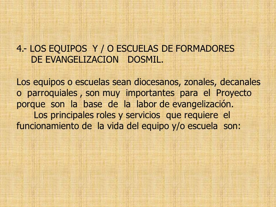 4.- LOS EQUIPOS Y / O ESCUELAS DE FORMADORES