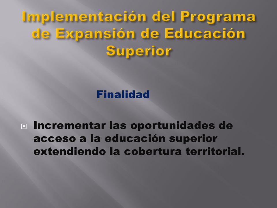 Implementación del Programa de Expansión de Educación Superior