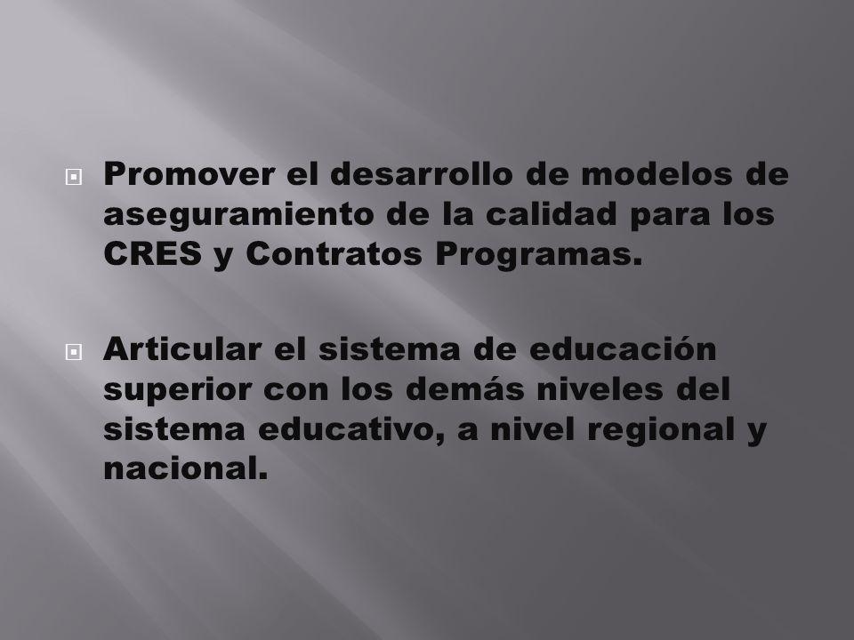 Promover el desarrollo de modelos de aseguramiento de la calidad para los CRES y Contratos Programas.