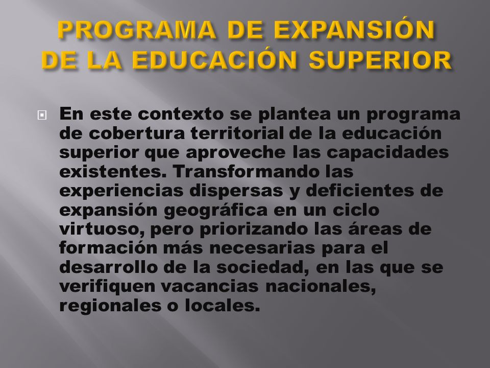 PROGRAMA DE EXPANSIÓN DE LA EDUCACIÓN SUPERIOR