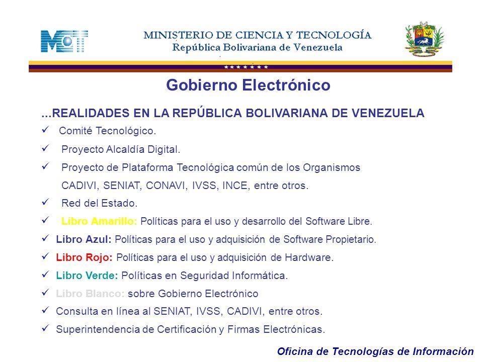 Gobierno Electrónico ...REALIDADES EN LA REPÚBLICA BOLIVARIANA DE VENEZUELA. Comité Tecnológico. Proyecto Alcaldía Digital.
