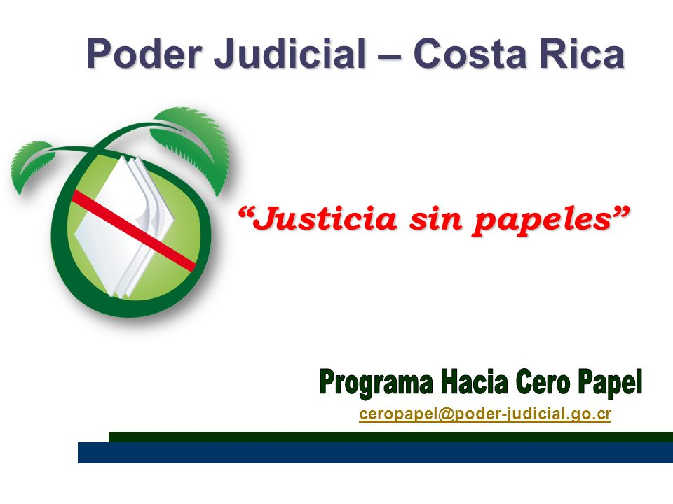Poder Judicial – Costa Rica Justicia sin papeles