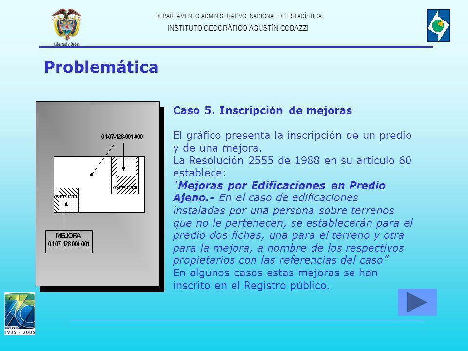 Problemática Caso 5. Inscripción de mejoras