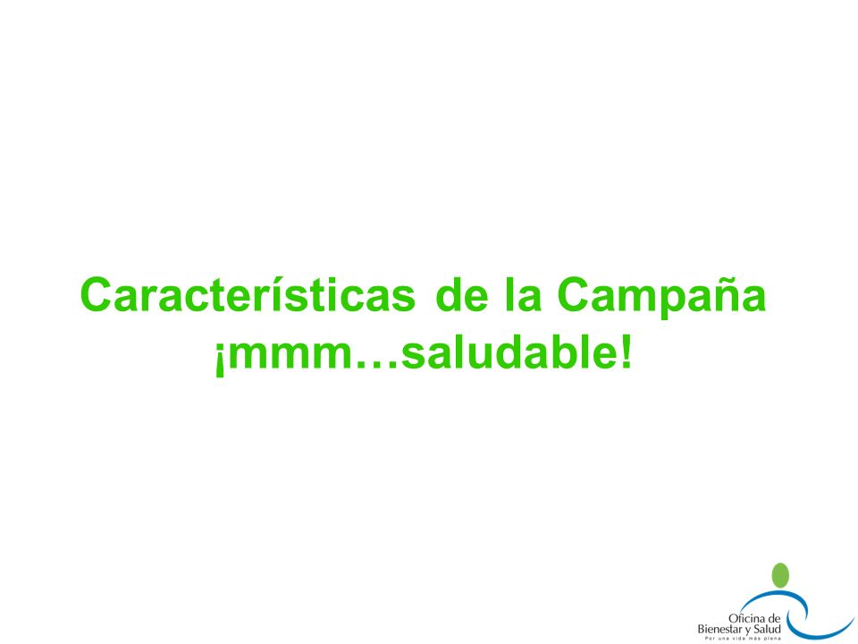 Características de la Campaña ¡mmm…saludable!