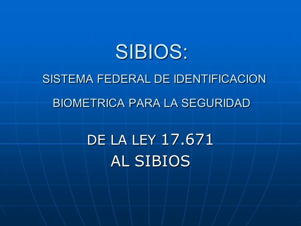SIBIOS: SISTEMA FEDERAL DE IDENTIFICACION BIOMETRICA PARA LA SEGURIDAD