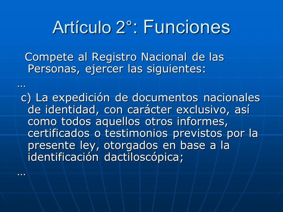 Artículo 2°: Funciones Compete al Registro Nacional de las Personas, ejercer las siguientes: …