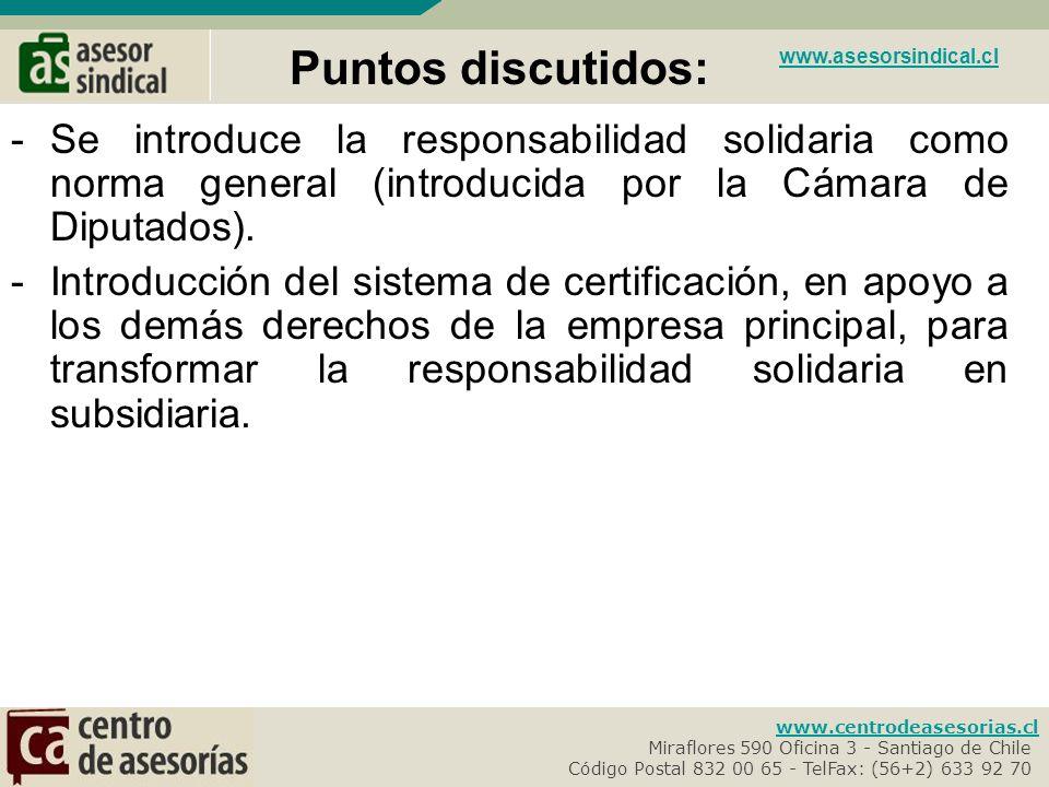 Puntos discutidos: www.asesorsindical.cl. Se introduce la responsabilidad solidaria como norma general (introducida por la Cámara de Diputados).