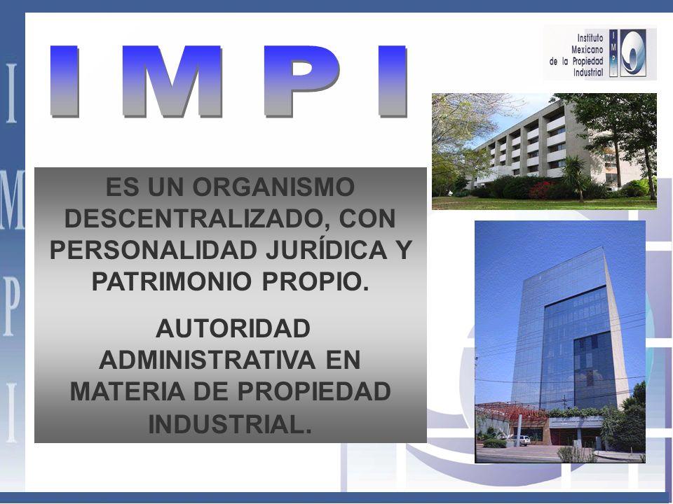 AUTORIDAD ADMINISTRATIVA EN MATERIA DE PROPIEDAD INDUSTRIAL.