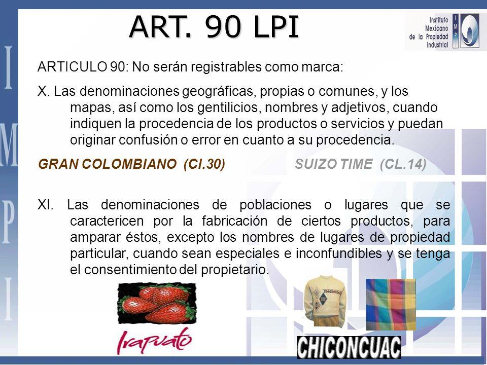 ART. 90 LPI ARTICULO 90: No serán registrables como marca: