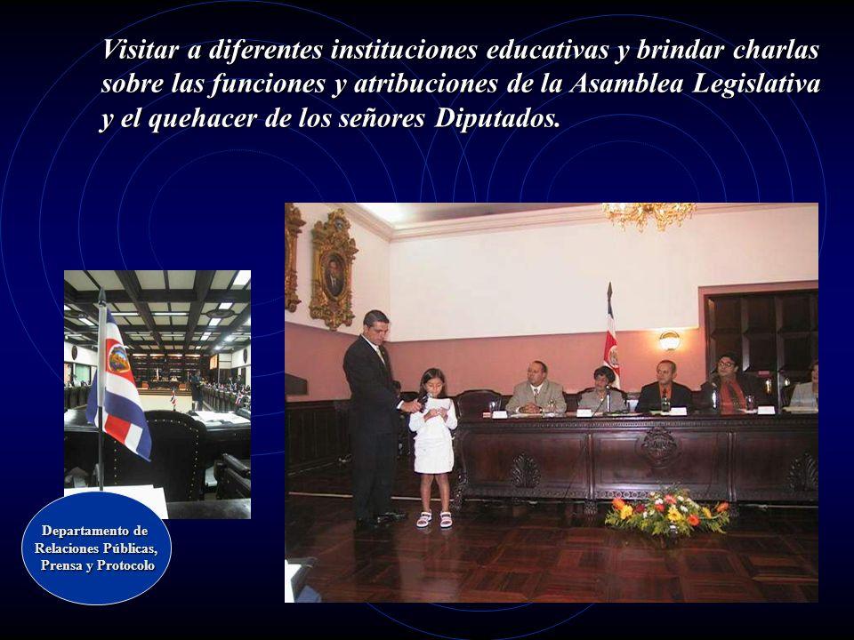 Visitar a diferentes instituciones educativas y brindar charlas sobre las funciones y atribuciones de la Asamblea Legislativa y el quehacer de los señores Diputados.