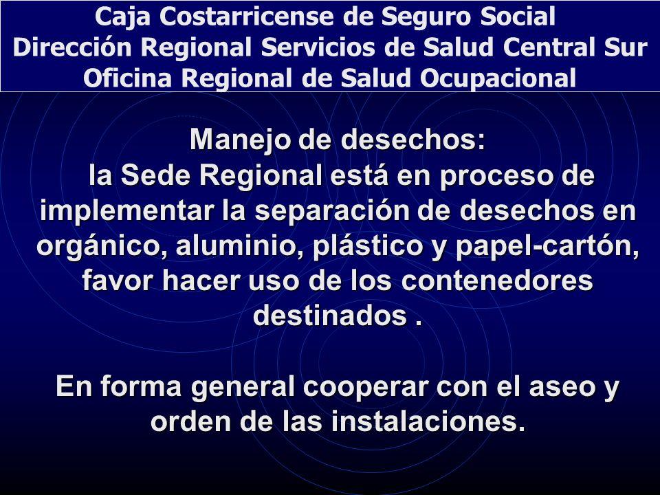 En forma general cooperar con el aseo y orden de las instalaciones.