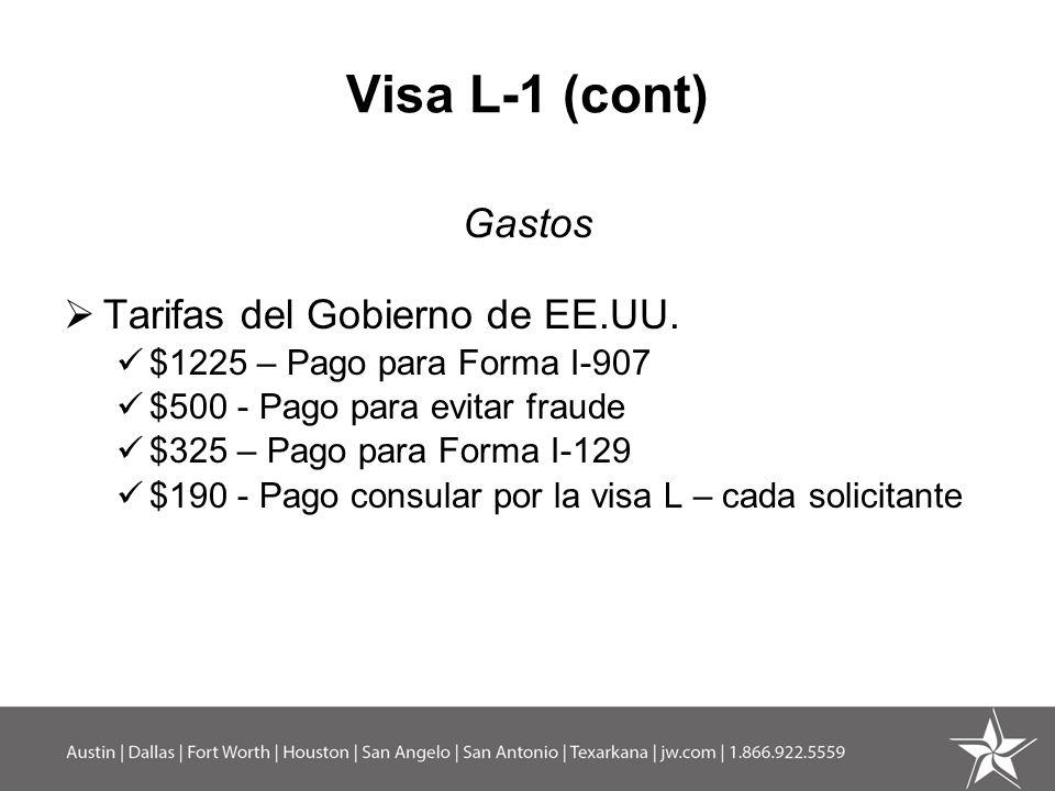 Visa L-1 (cont) Gastos Tarifas del Gobierno de EE.UU.