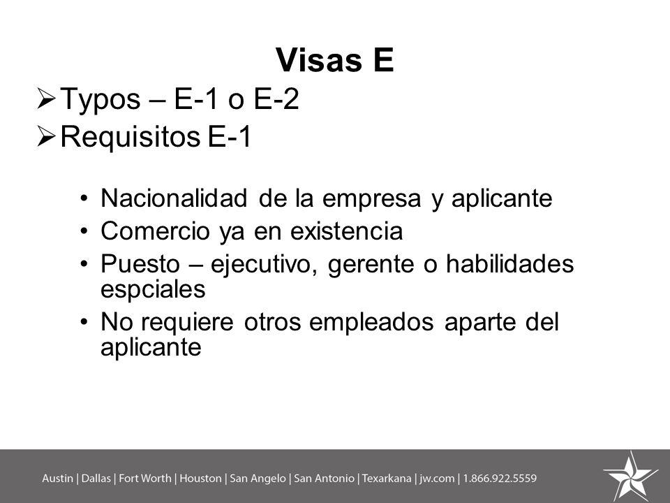 Visas E Typos – E-1 o E-2 Requisitos E-1
