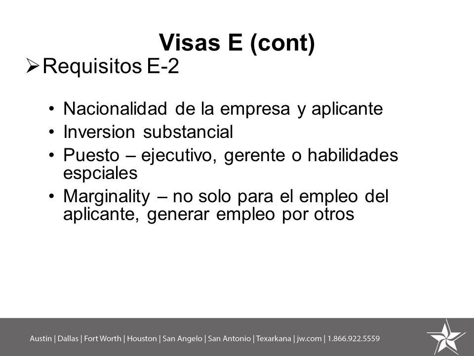 Visas E (cont) Requisitos E-2 Nacionalidad de la empresa y aplicante