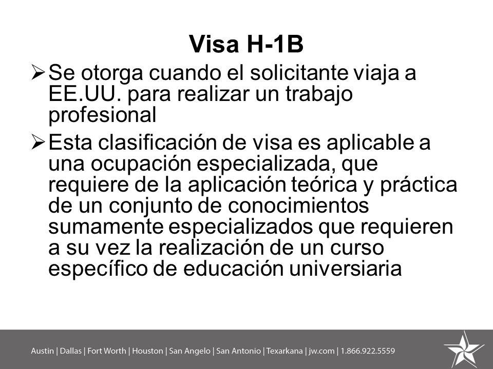 Visa H-1B Se otorga cuando el solicitante viaja a EE.UU. para realizar un trabajo profesional.