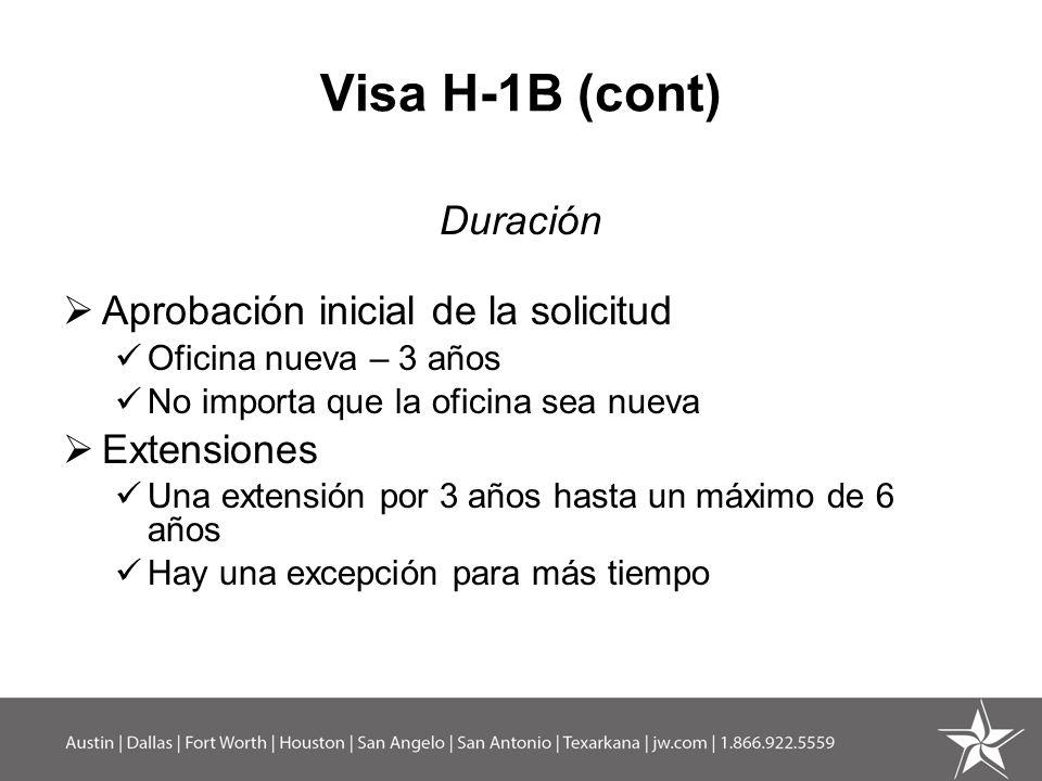Visa H-1B (cont) Duración Aprobación inicial de la solicitud