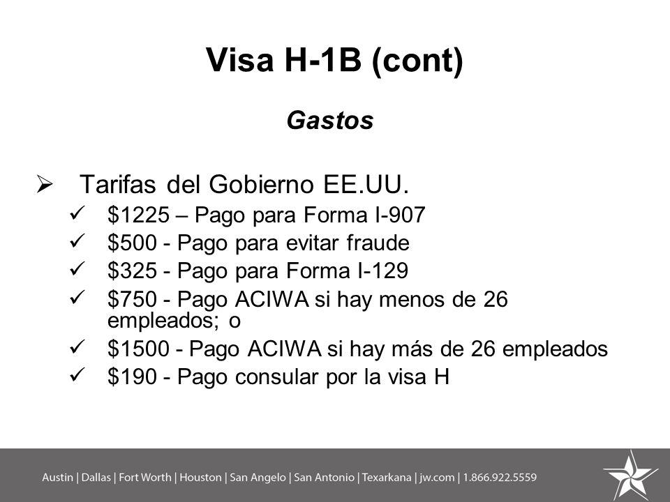Visa H-1B (cont) Gastos Tarifas del Gobierno EE.UU.