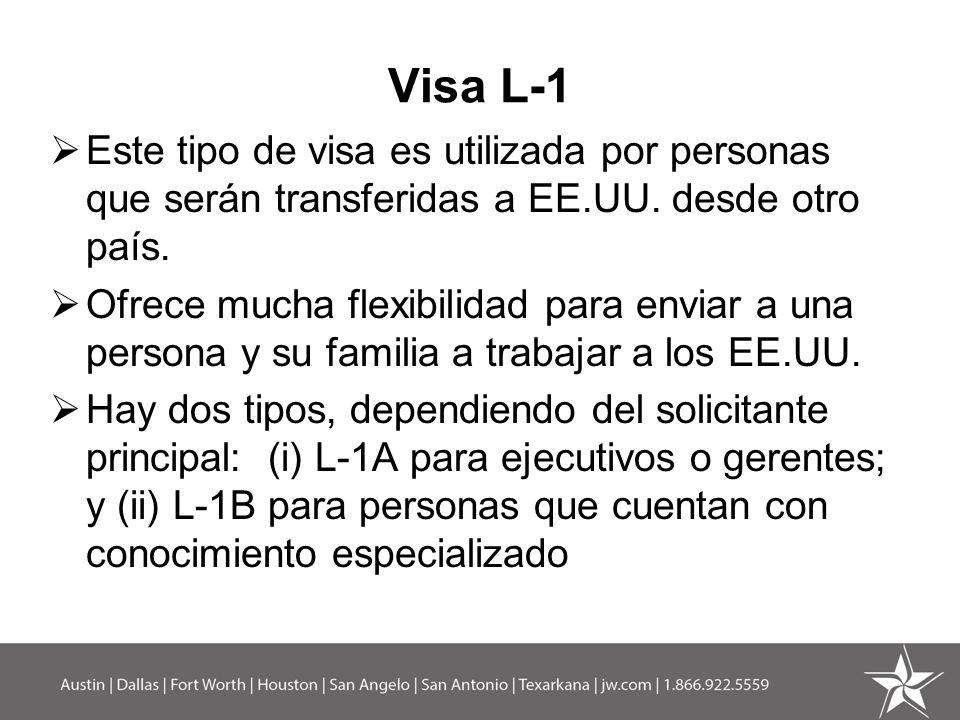Visa L-1 Este tipo de visa es utilizada por personas que serán transferidas a EE.UU. desde otro país.
