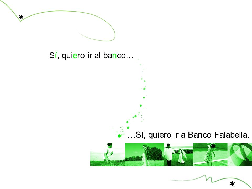 …Sí, quiero ir a Banco Falabella.