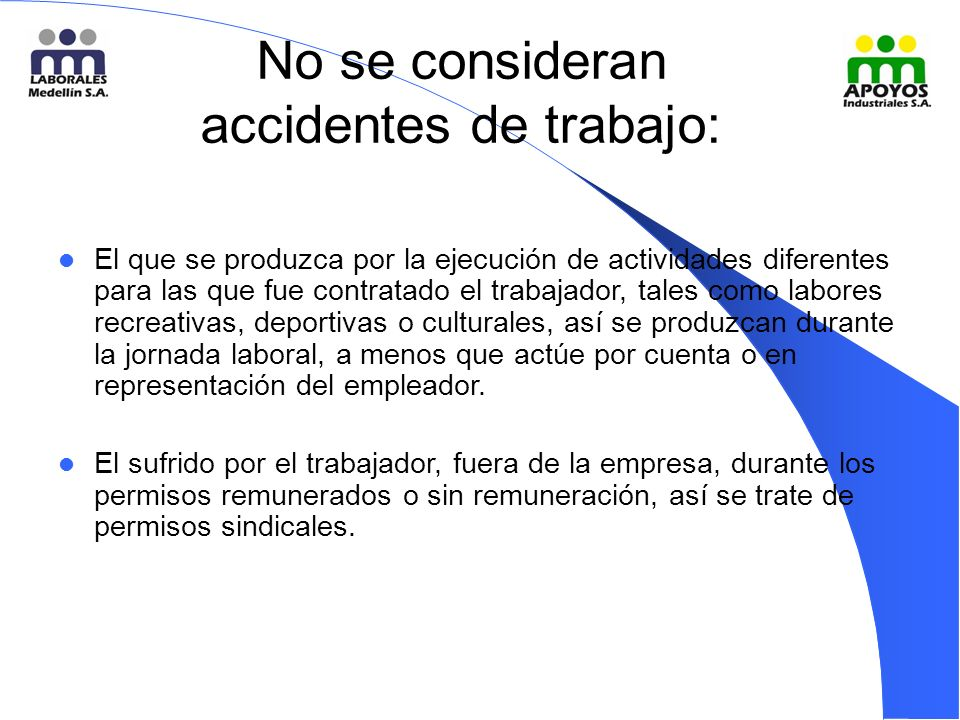 No se consideran accidentes de trabajo: