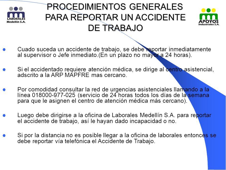 PROCEDIMIENTOS GENERALES PARA REPORTAR UN ACCIDENTE DE TRABAJO