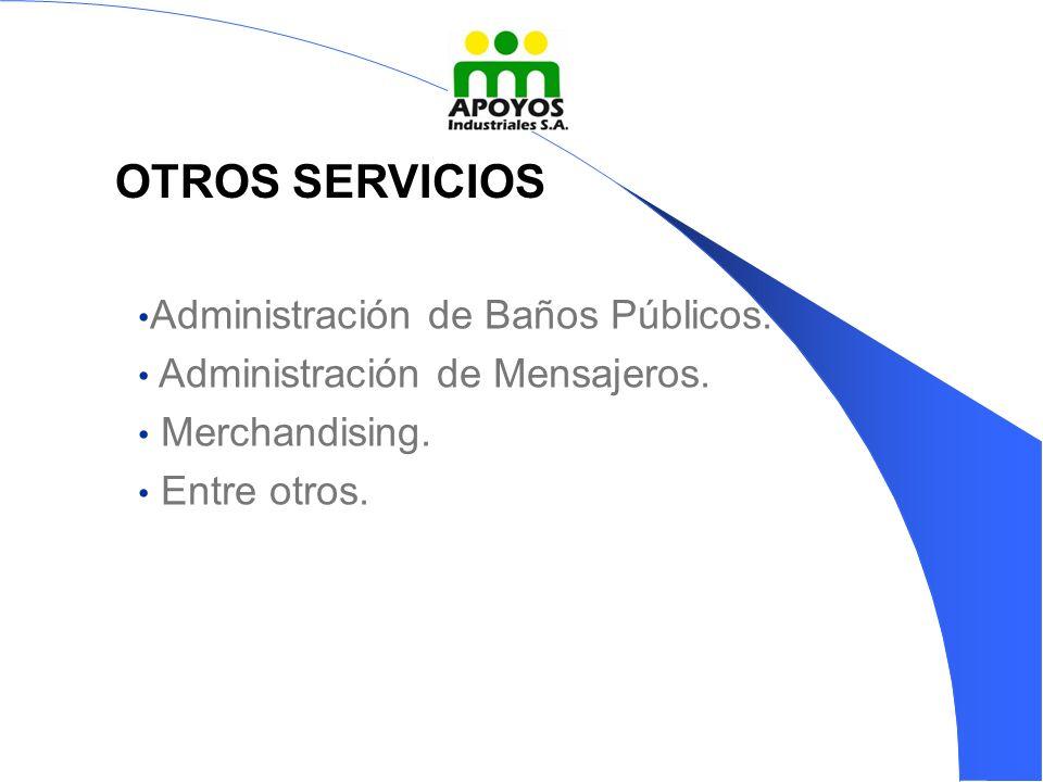 OTROS SERVICIOS Administración de Baños Públicos.