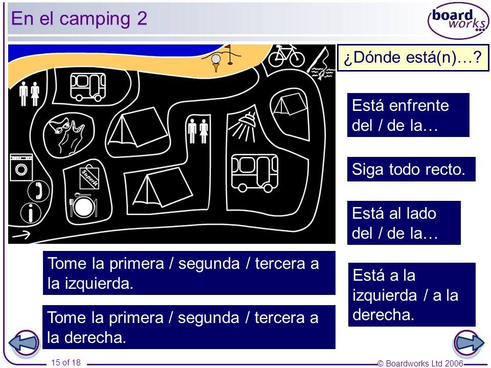 En el camping 2 ¿Dónde está(n)… Está enfrente del / de la…
