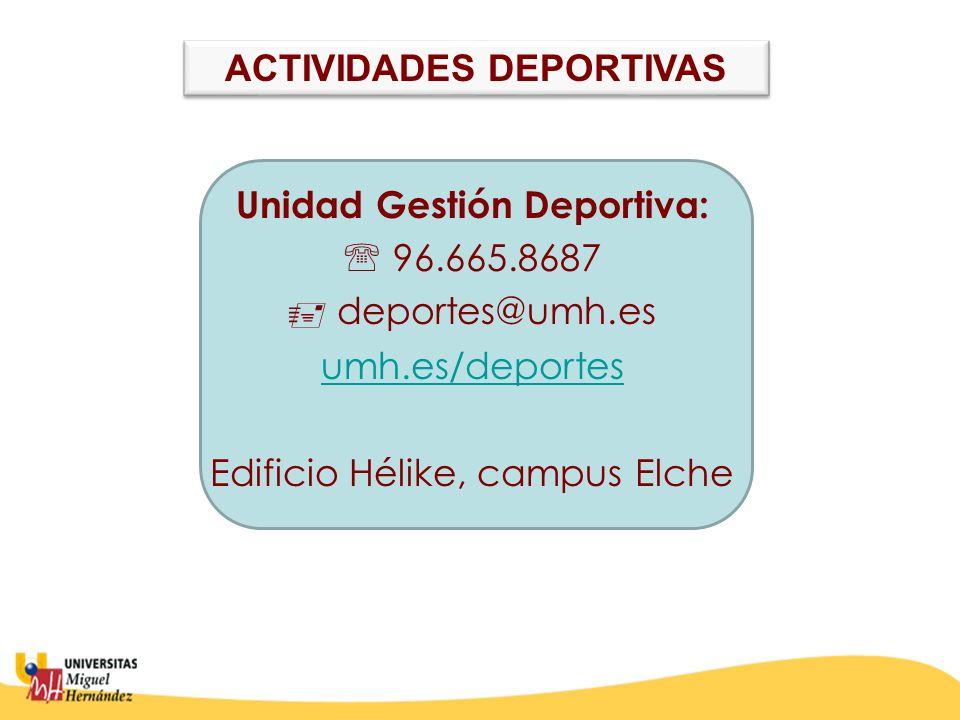 ACTIVIDADES DEPORTIVAS Unidad Gestión Deportiva: