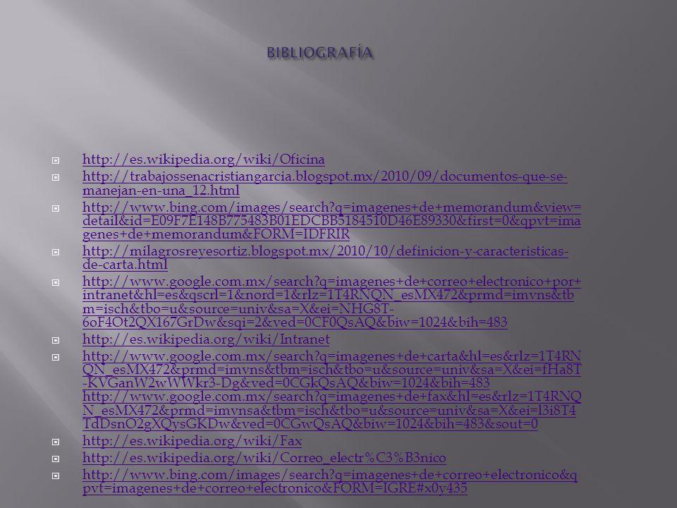 BIBLIOGRAFÍA http://es.wikipedia.org/wiki/Oficina