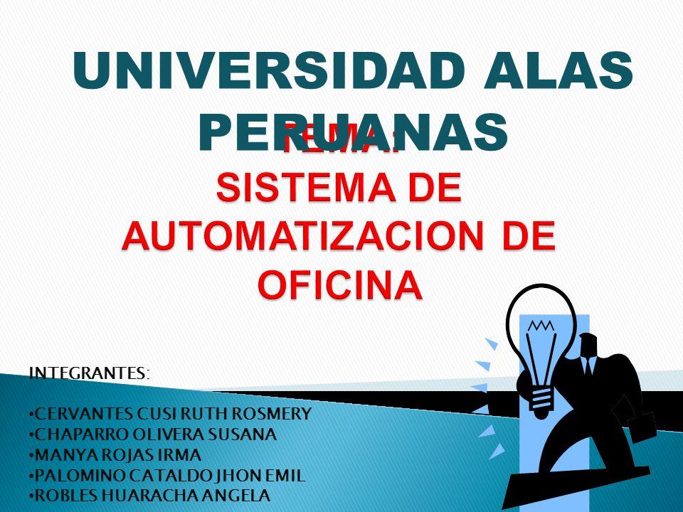 TEMA: SISTEMA DE AUTOMATIZACION DE OFICINA
