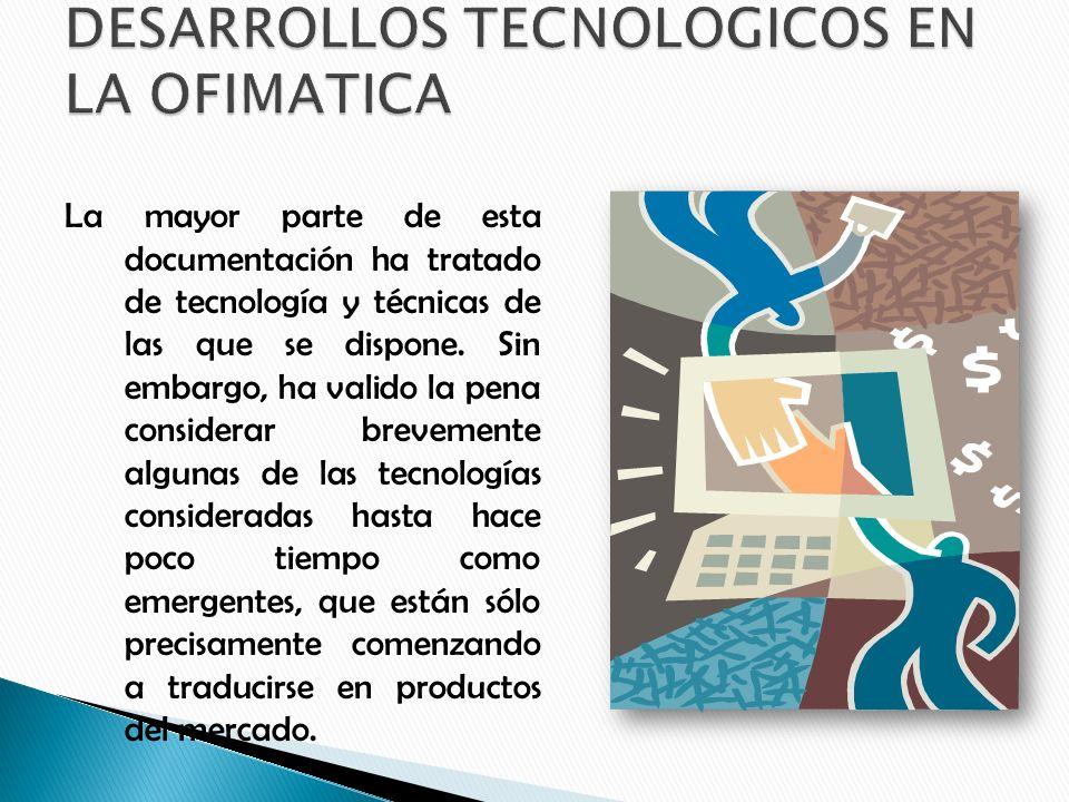 DESARROLLOS TECNOLOGICOS EN LA OFIMATICA