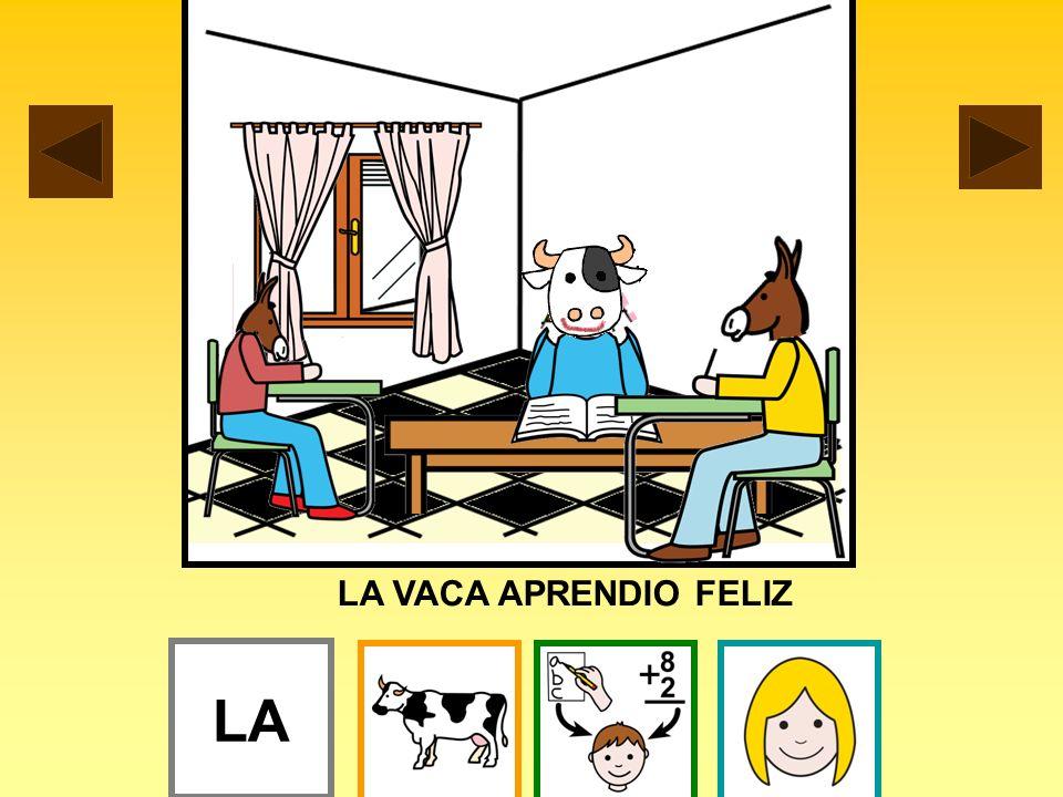 LA VACA APRENDIO FELIZ LA