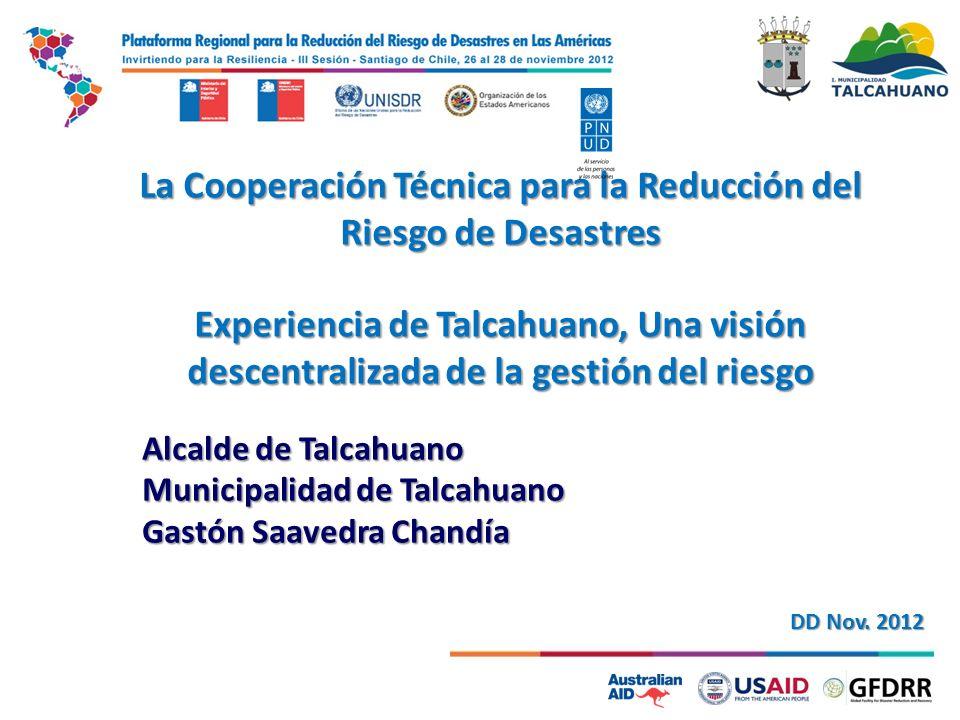La Cooperación Técnica para la Reducción del Riesgo de Desastres Experiencia de Talcahuano, Una visión descentralizada de la gestión del riesgo